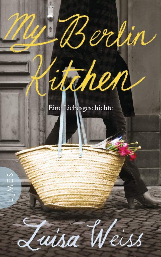My Berlin Kitchen als Buch von Luisa Weiss