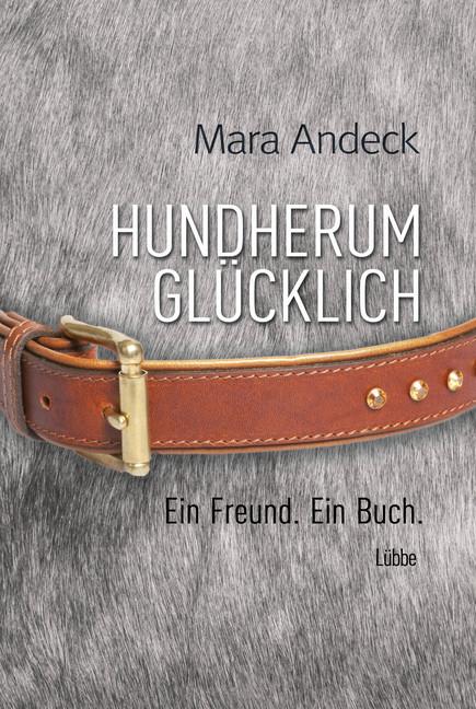 Hundherum glücklich als Buch von Mara Andeck