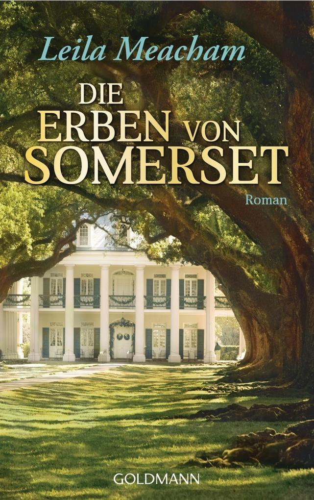 Die Erben von Somerset als Taschenbuch von Leila Meacham