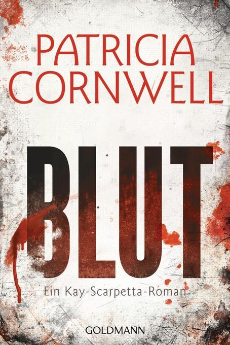 Blut als Taschenbuch von Patricia Cornwell