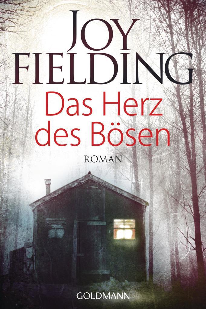 Das Herz des Bösen als Taschenbuch von Joy Fielding