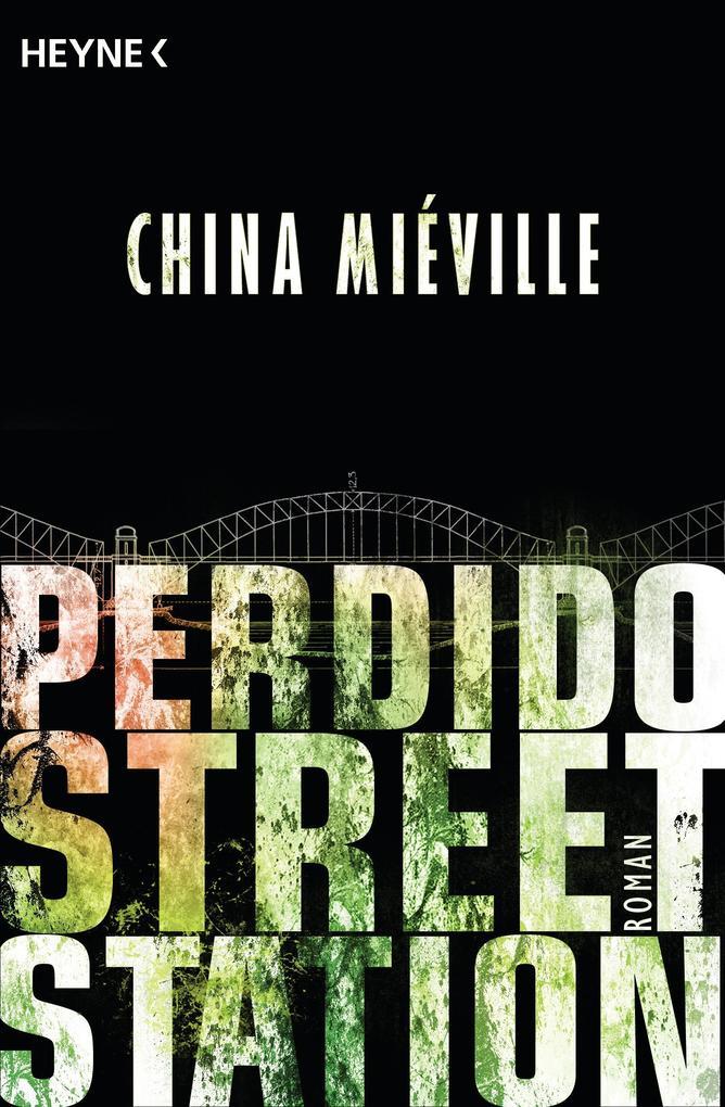 Perdido Street Station als Taschenbuch von China Miéville