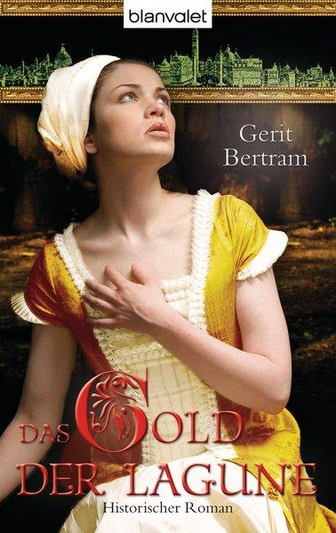Das Gold der Lagune als Taschenbuch von Gerit Bertram