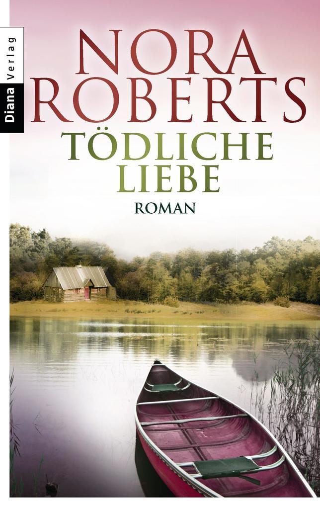 Tödliche Liebe als Taschenbuch von Nora Roberts