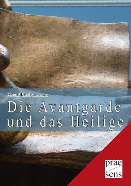 Die Avantgarde und das Heilige als Buch von
