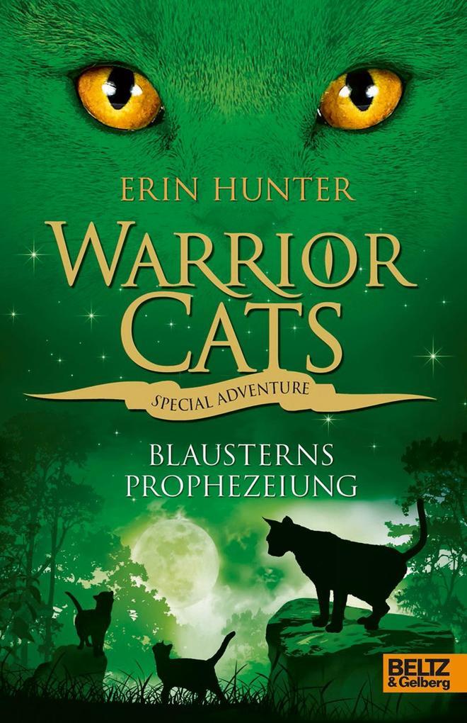 Warrior Cats - Special Adventure. Blausterns Prophezeiung als Buch von Erin Hunter