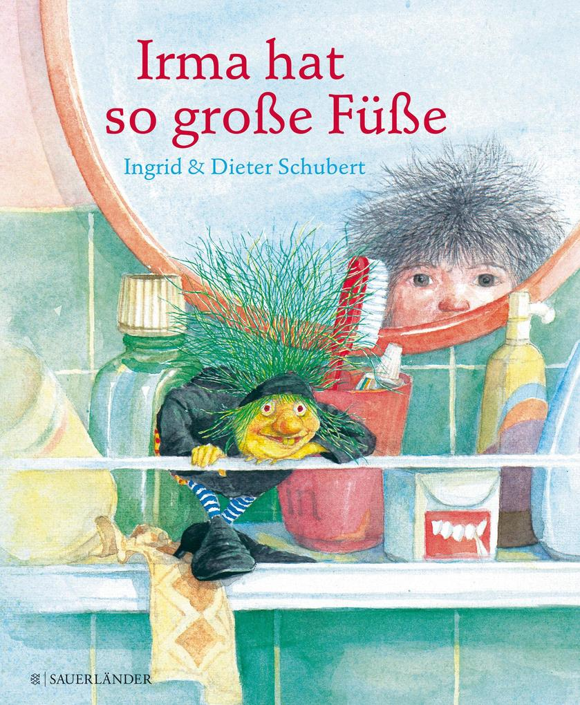 Irma hat so große Füße als Buch von Ingrid Schubert, Dieter Schubert