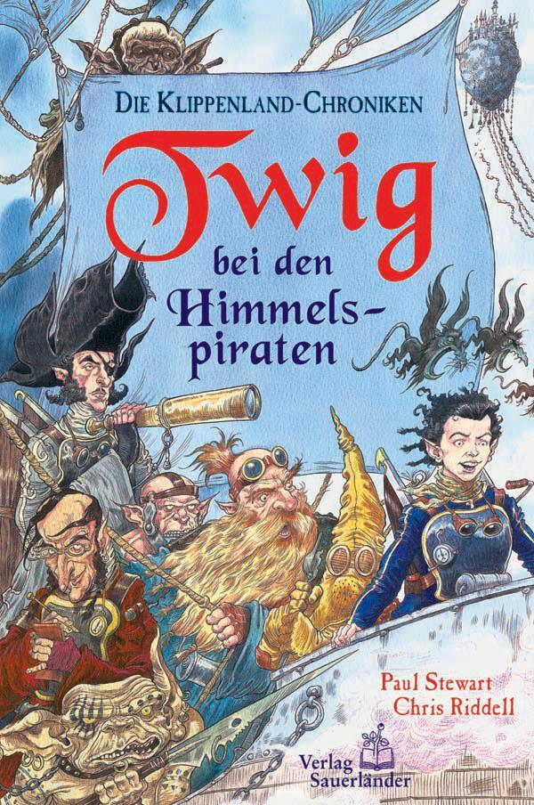 Die Klippenland-Chroniken 02. Twig bei den Himmelspiraten als Buch von Paul Stewart, Chris Riddell