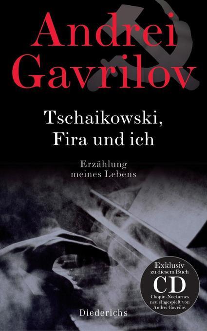 Tschaikowski, Fira und ich als Buch von Andrei Gavrilov