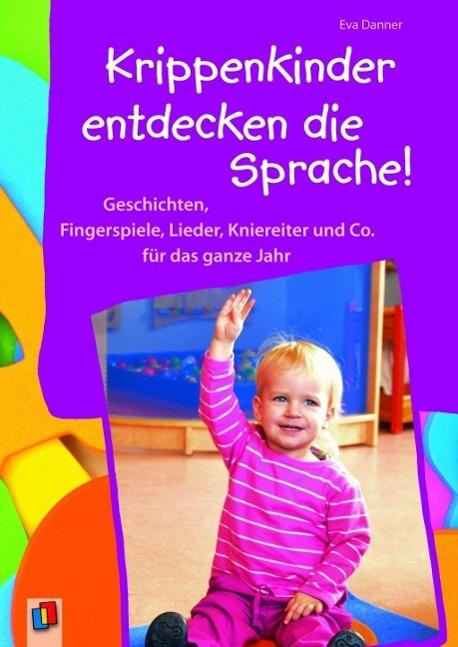 Krippenkinder entdecken die Sprache als Buch von Eva Danner
