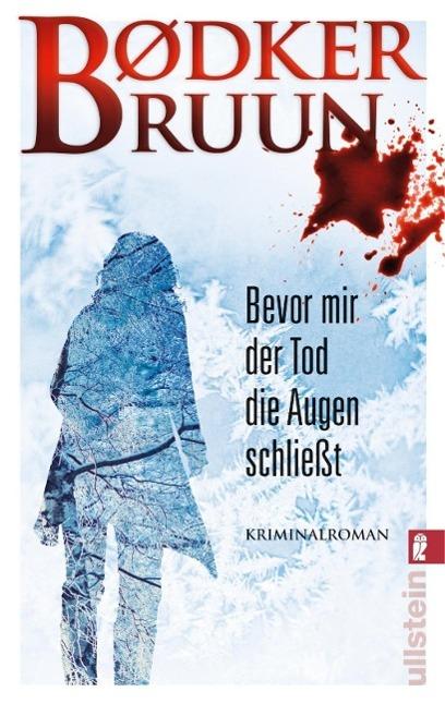 Bevor mir der Tod die Augen schließt als Taschenbuch von Karen Vad Bruun, Benni Boedker