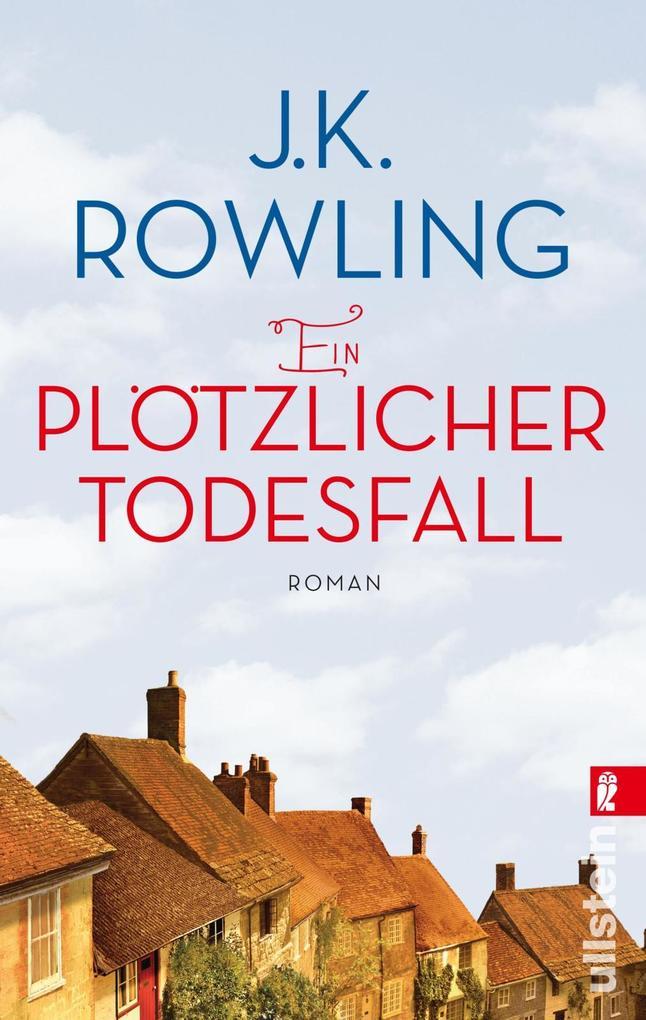 Ein plötzlicher Todesfall als Taschenbuch von Joanne K. Rowling