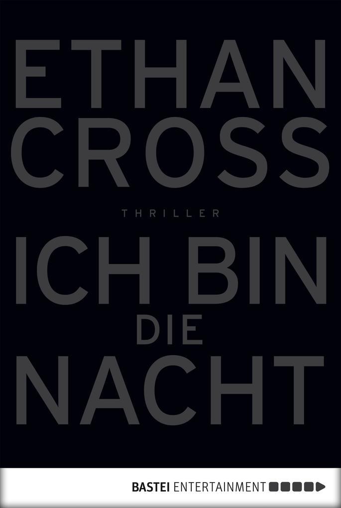 Ich bin die Nacht als eBook von Ethan Cross