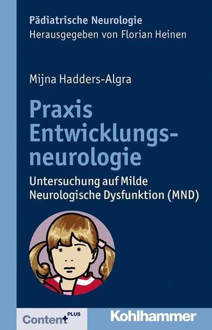 Praxis Entwicklungsneurologie als Buch von Mijna Hadders-Algra, Florian Heinen
