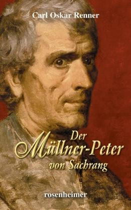 Der Müllner-Peter von Sachrang als Buch von Carl Oskar Renner