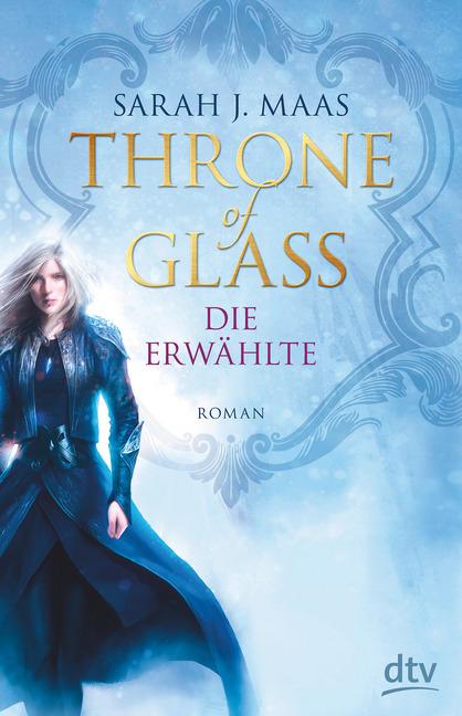 Throne of Glass - Die Erwählte als Buch von Sarah Maas