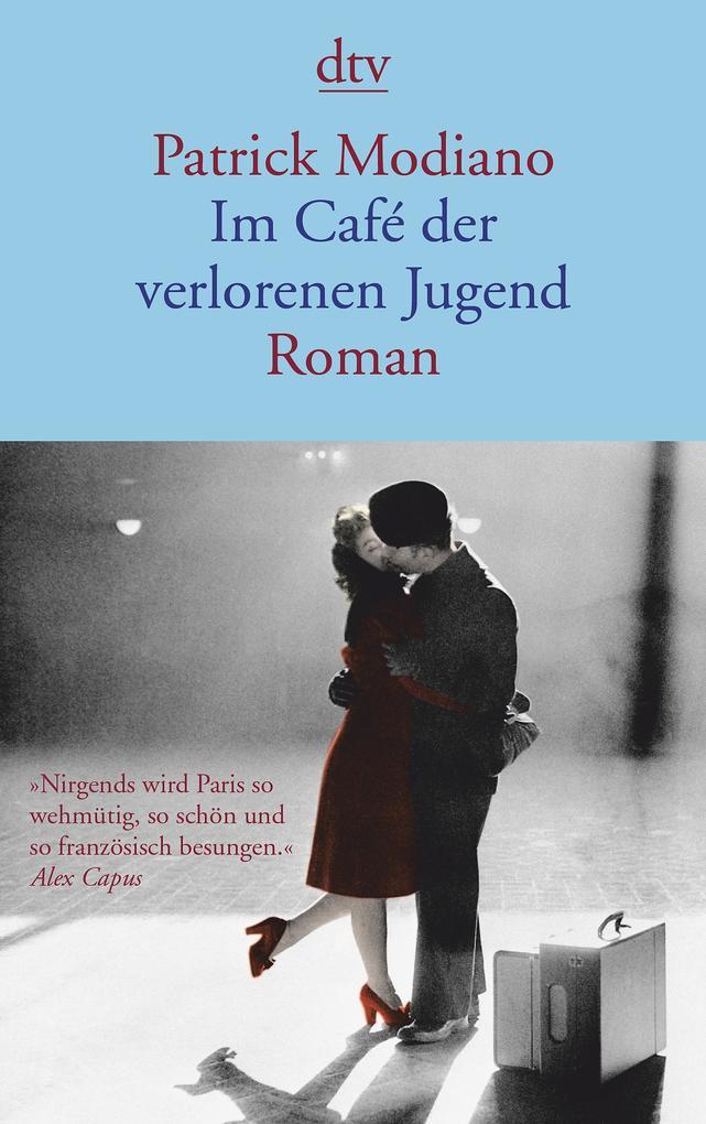 Im Café der verlorenen Jugend als Taschenbuch von Patrick Modiano