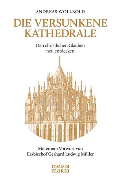 Die versunkene Kathedrale als Buch von Andreas Wollbold