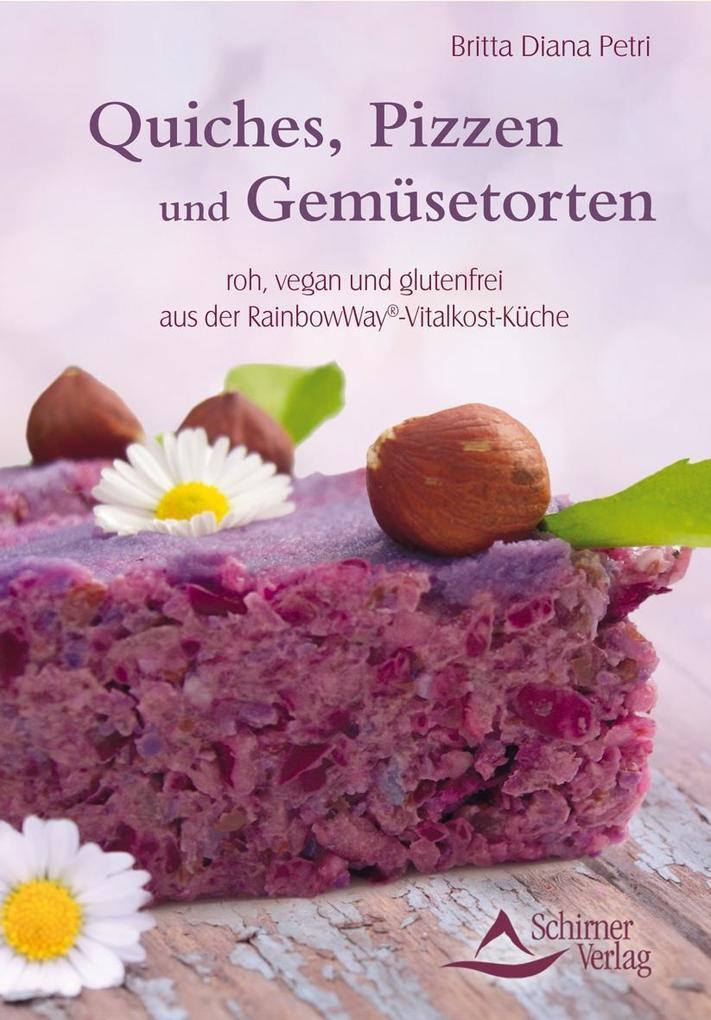 Quiches, Pizzen und Gemüsetorten als Buch von Britta Diana Petri