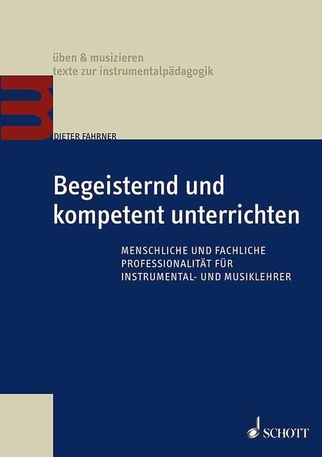 Begeisternd und kompetent unterrichten als Buch von Dieter Fahrner