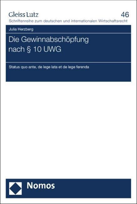 Die Gewinnabschöpfung nach § 10 UWG als Buch vo...