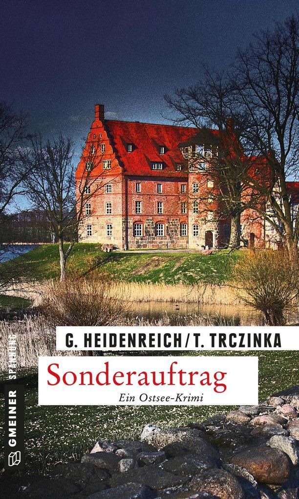 Sonderauftrag als Taschenbuch von Gabriela Heidenreich, Thomas Trczinka