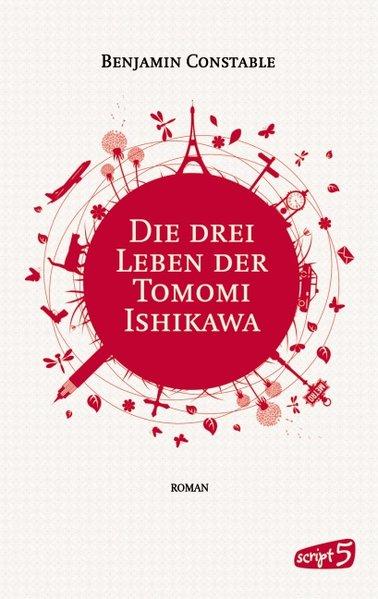 Die drei Leben der Tomomi Ishikawa als Buch von Benjamin Constable