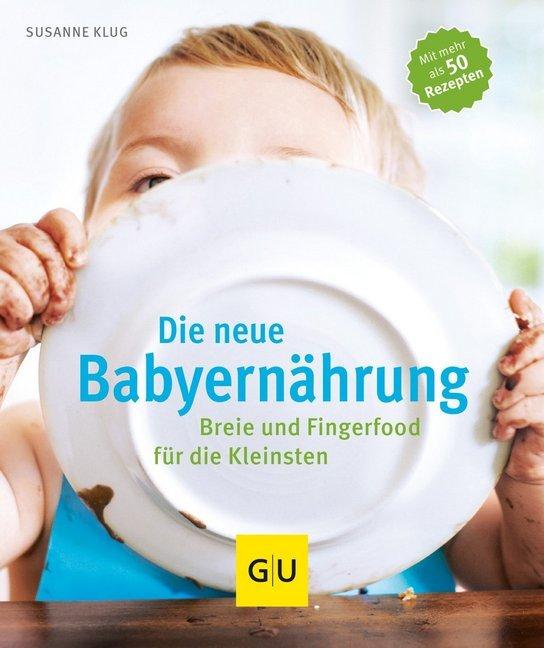 Die neue Babyernährung als Buch von Susanne Klug