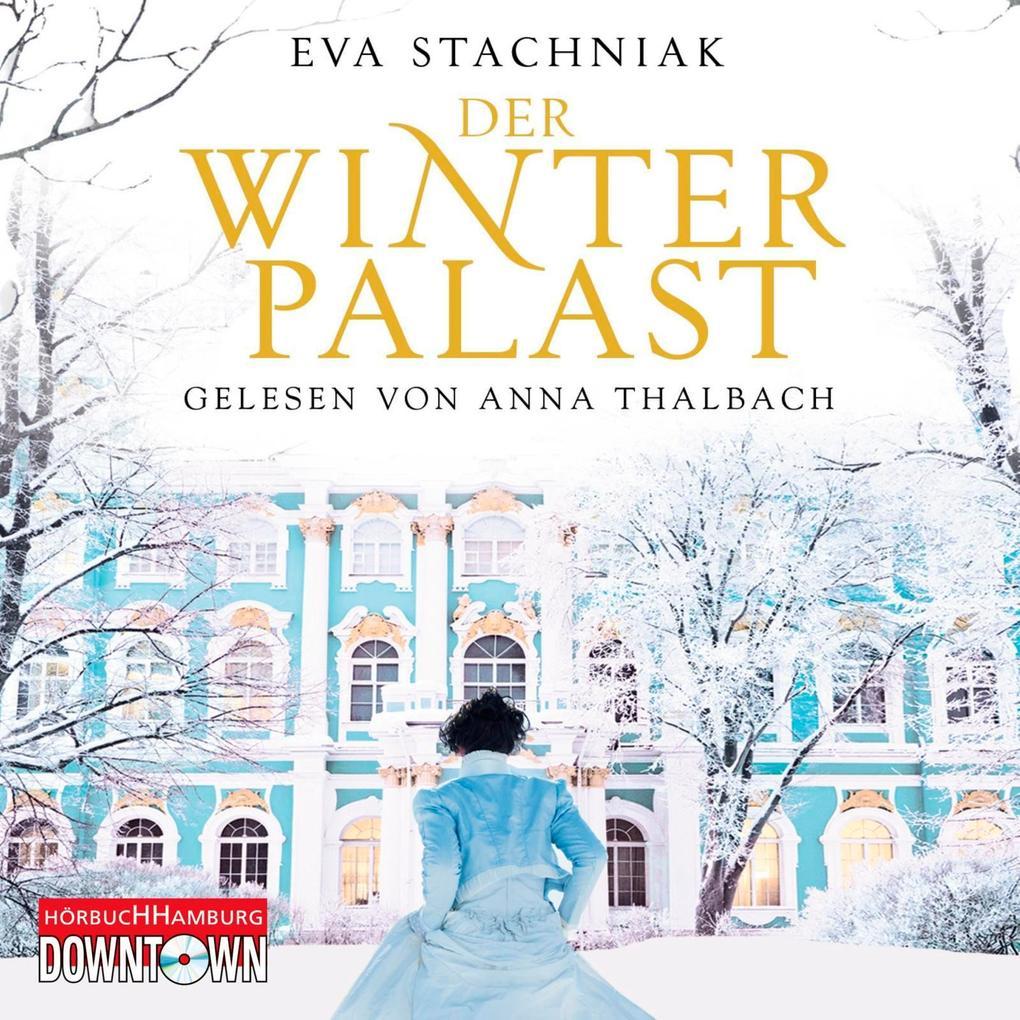 Der Winterpalast als Hörbuch CD von Eva Stachniak