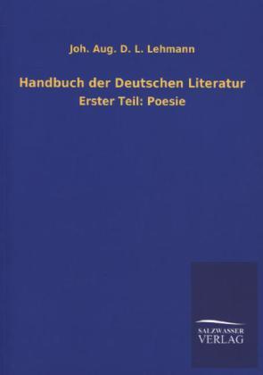 Handbuch der Deutschen Literatur als Buch von Joh. Aug. D. L. Lehmann