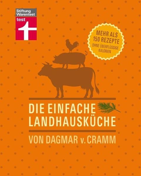 Die einfache Landhausküche als Buch von Dagmar von Cramm