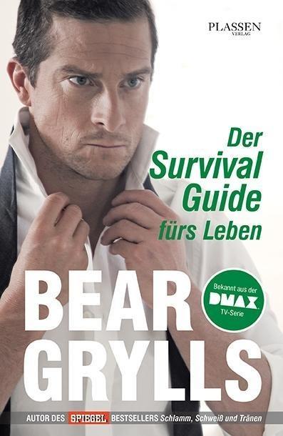 Der Survival-Guide fürs Leben als Buch von Bear Grylls