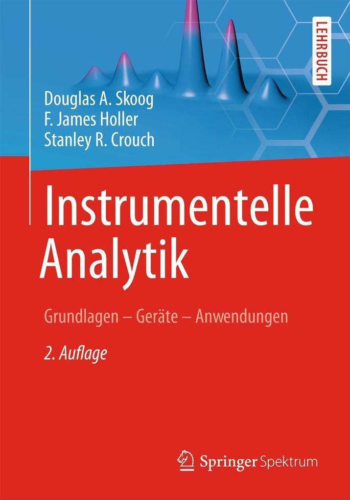 Instrumentelle Analytik als Buch von Douglas A. Skoog, F. James Holler, Stanley R. Crouch