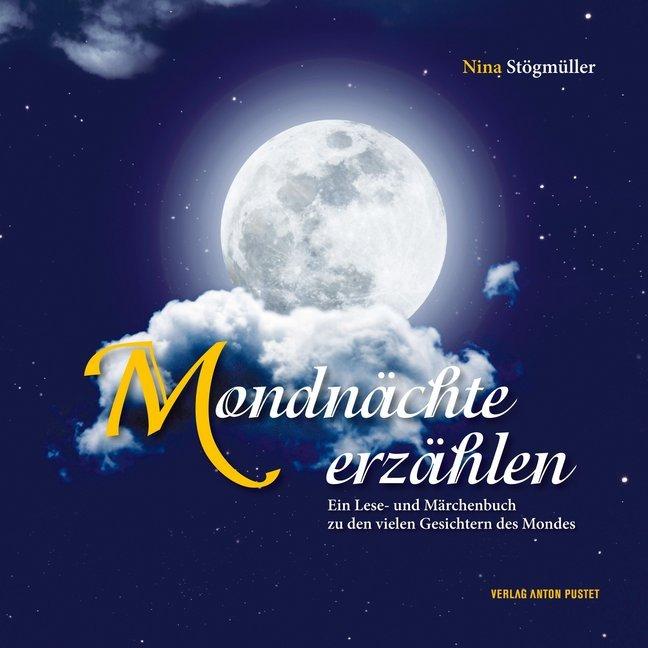 Mondnächte erzählen als Buch von Nina Stögmüller