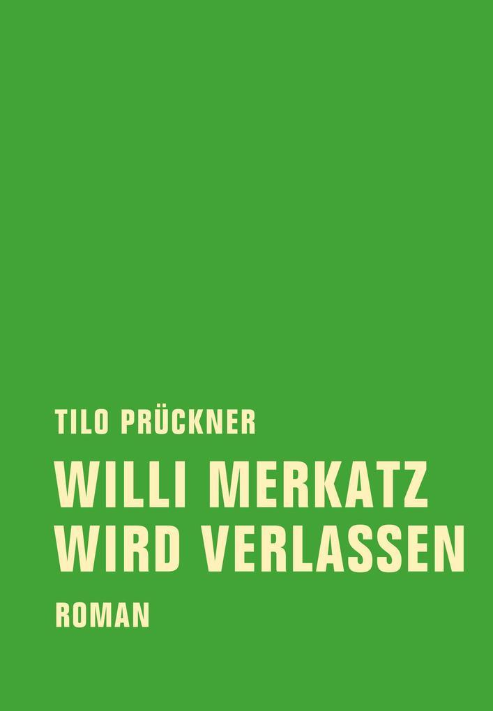 Willi Merkatz wird verlassen als Buch von Tilo Prückner