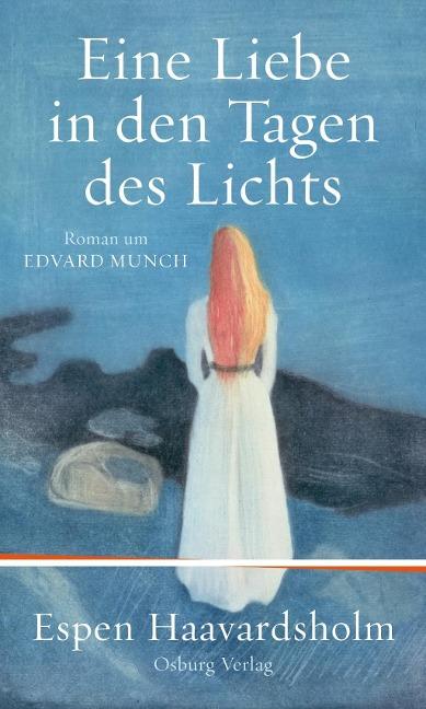 Eine Liebe in den Tagen des Lichts als Buch von Espen Haavardsholm