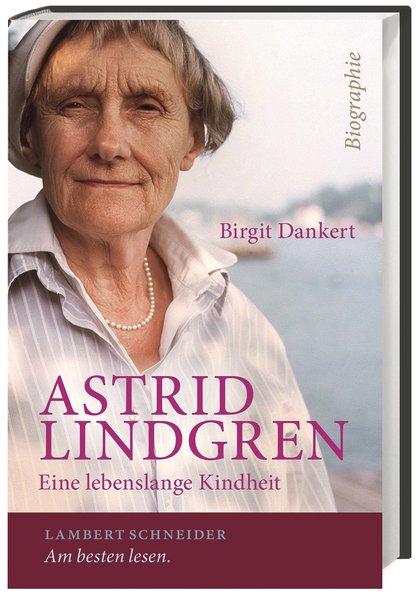 Astrid Lindgren als Buch von Birgit Dankert