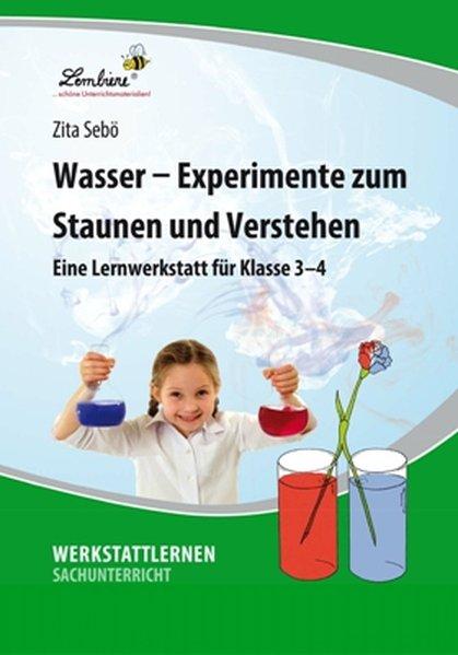 Wasser - Experimente zum Staunen und Verstehen (PR) als Buch von Zita Sebö