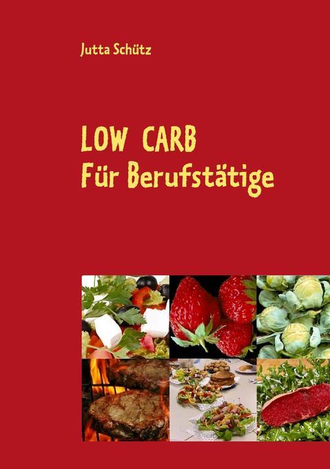 Low Carb als Buch von Jutta Schütz