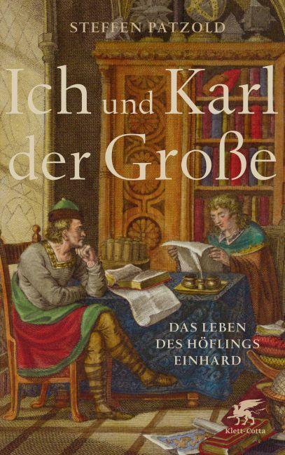 Ich und Karl der Große als Buch von Steffen Patzold