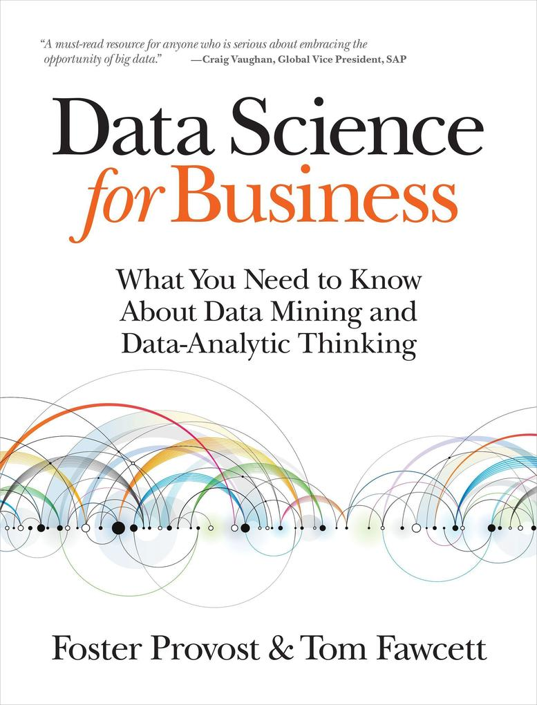 Data Science for Business als Buch von Foster Provost, Tom Fawcett