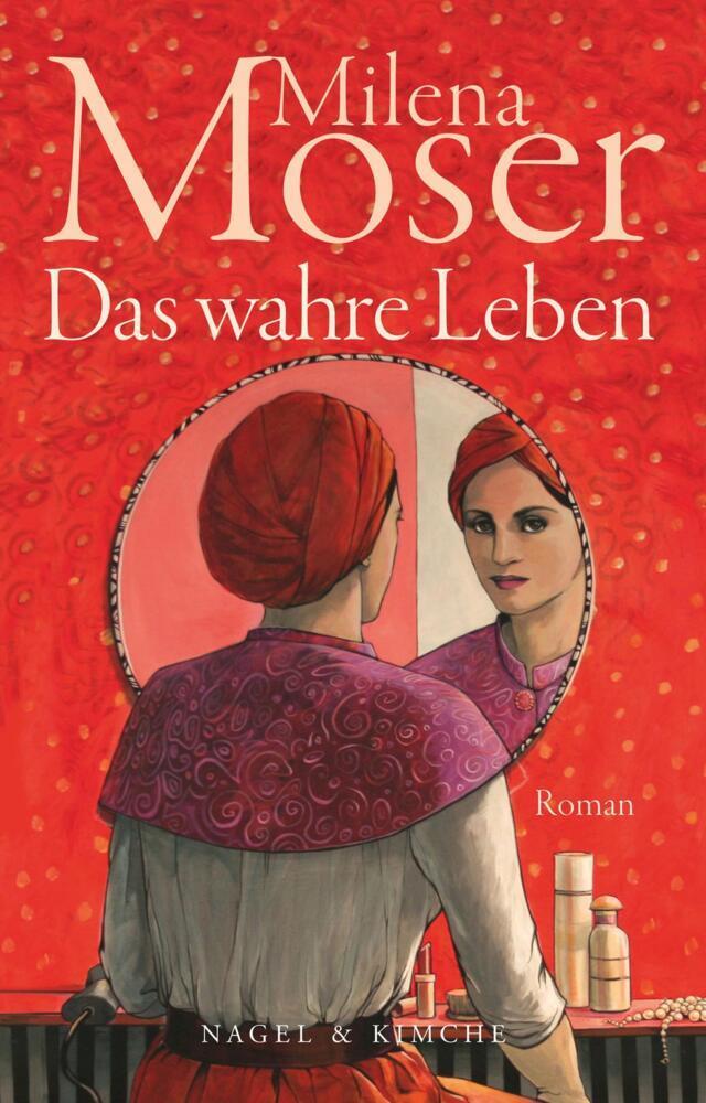 Das wahre Leben als Buch von Milena Moser