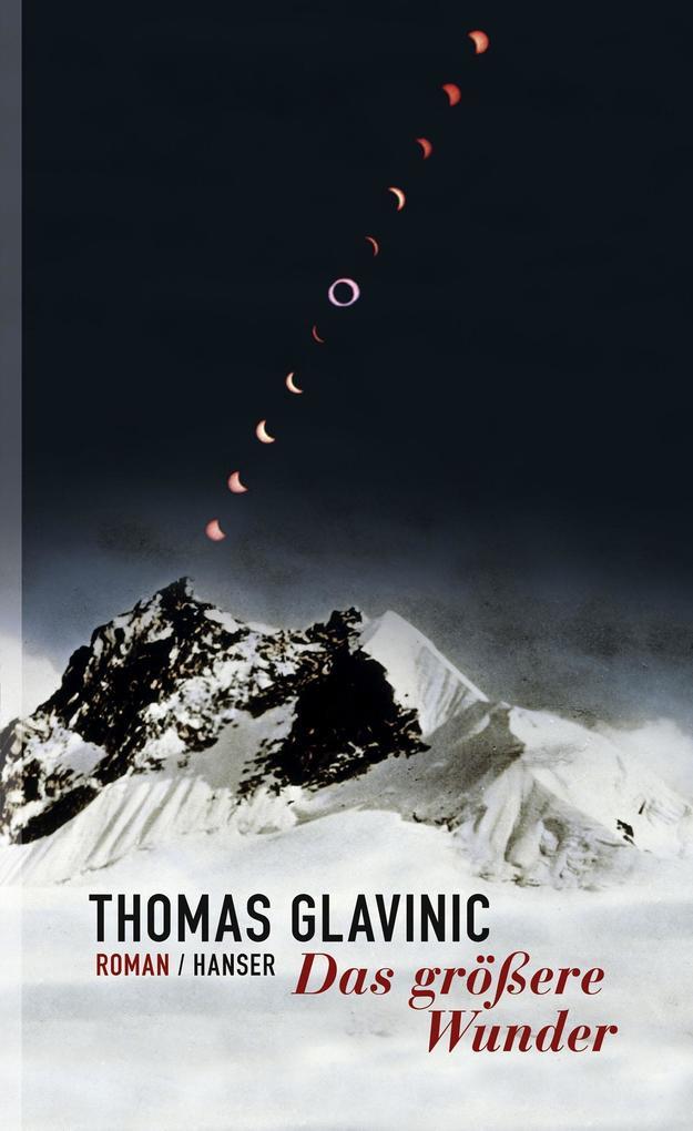 Das größere Wunder als Buch von Thomas Glavinic