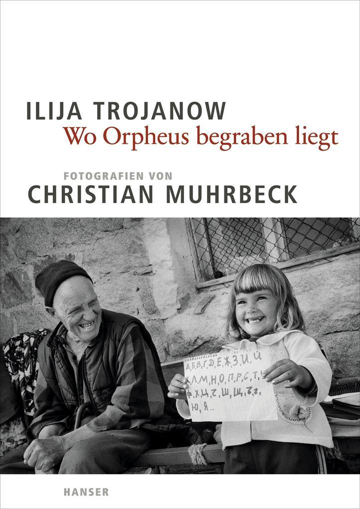 Wo Orpheus begraben liegt als Buch von Ilija Trojanow