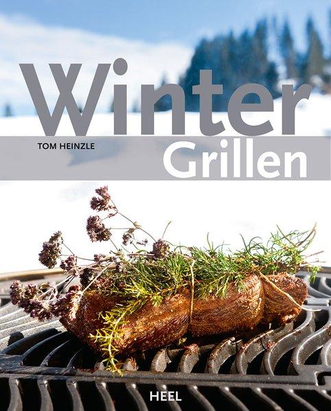Wintergrillen als Buch von Tom Heinzle