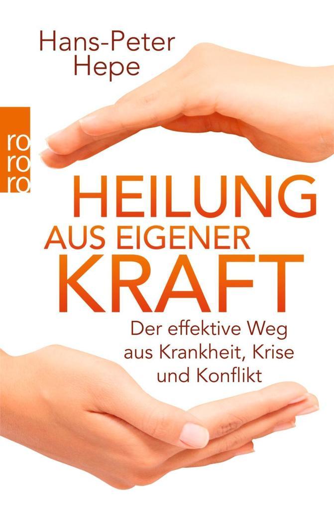 Heilung aus eigener Kraft als Taschenbuch von Hans-Peter Hepe