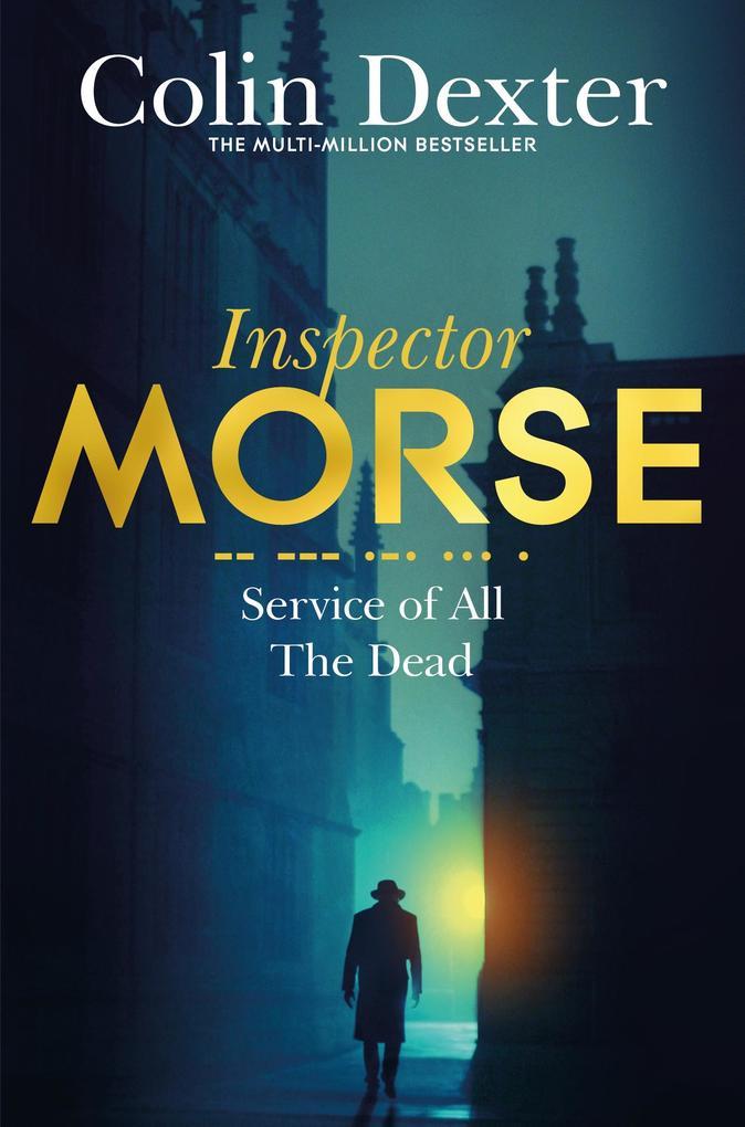 Service of All the Dead als eBook von Colin Dexter