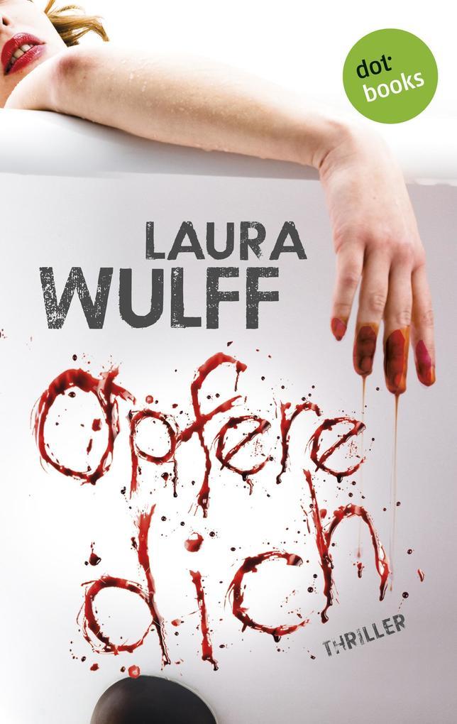 Opfere dich als eBook von Laura Wulff