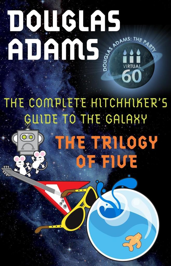The Hitchhiker's Guide to the Galaxy: The Trilogy of Five als eBook von Douglas Adams