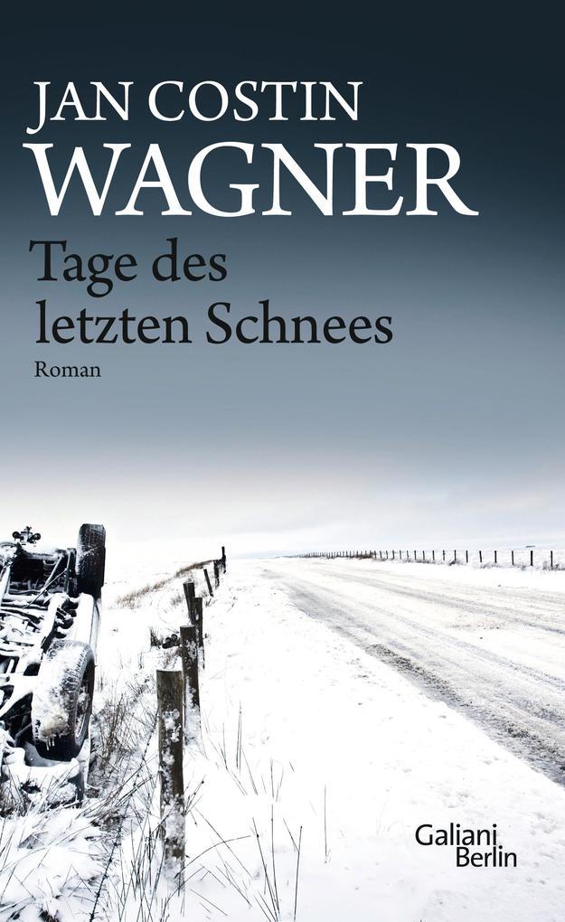 Tage des letzten Schnees als Buch von Jan Costin Wagner
